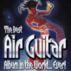 The Best Air Guitar Album in the World...Ever - Various Artists