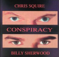 Conspiracy - Chris Squire Billy Sherwood
