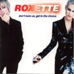 Roxette_-_Don't_Bore_Us_2000