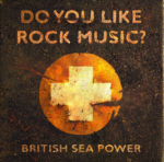 Do You Like Rock Music - British Sea Power