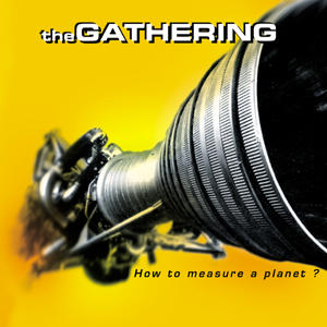 The_Gathering_-_How_To_Measure_a_Planet